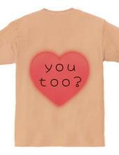 I Love you, you too?