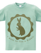 I want to live a Rabbit