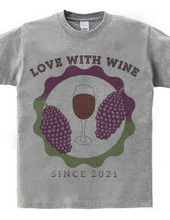LOVE WITH WINE SINCE 2021
