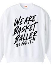 WE ARE BASKET BALLER