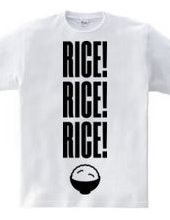 RICE! RICE! RICE!