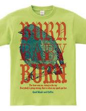 BURN,BABY,BURN