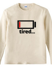 tired…